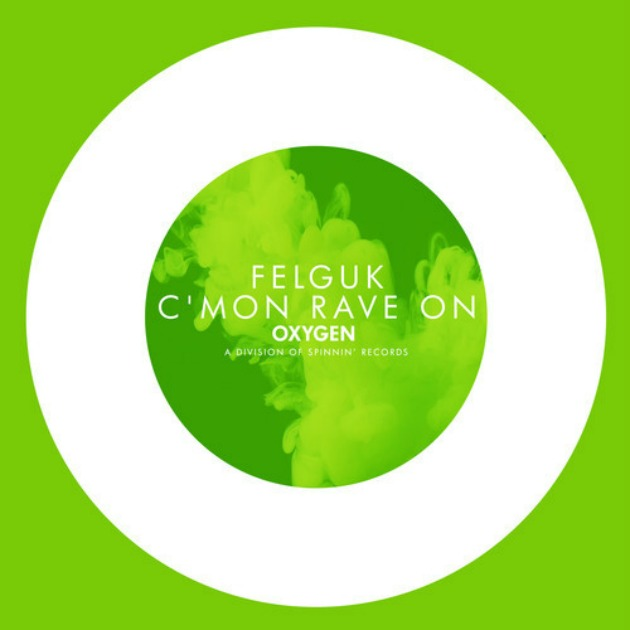 Felguk - C'mon Rave On