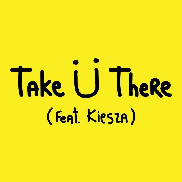 Jack Ü ft. Kiesza – Take Ü There