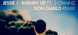 Jessie J Feat 2Chainz – Burnin Up (Don Diablo Remix)
