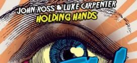 John Ross & Luke Carpenter – Holding Hands
